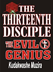 The Thirteenth Disciple (The Evil Genius)