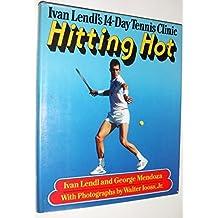 Hitting Hot: Ivan Lendl's 14-Day 1st edition by Lendl, Ivan (1986) Hardcover