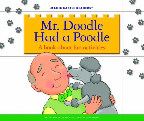 Mr. Doodle Had a Poodle: A Book about Fun Activities (Magic Castle Readers: Language Arts)