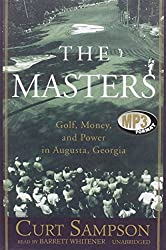 The Masters: Golf, Money, and Power in Augusta, Georgia by Curt Sampson (2003-05-06)