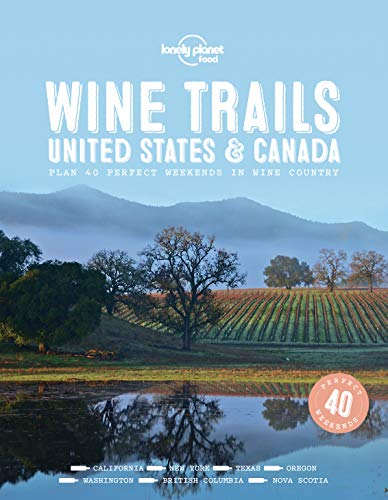 Wine Trails - USA & Canada (Lonely Planet) (English Edition) - Texas Wein