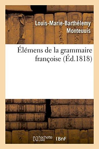 Élémens de la grammaire françoise (troisième édition) par Monteuuis