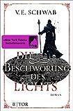 Die Beschwörung des Lichts: Roman (Weltenwanderer 3)