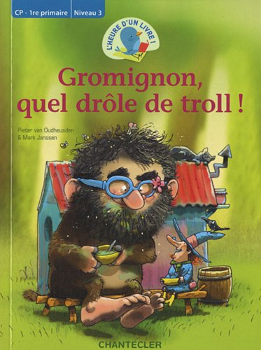 Gromignon, quel drôle de troll! L'heure d'un livre CP