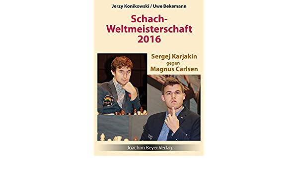 Schachweltmeisterschaft 2016 Karjakin gegen Carlsen von Konikowski /& Bekemann
