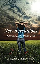 New Revelations: Second Sight Book Two by Heather Topham Wood (2012-10-04)