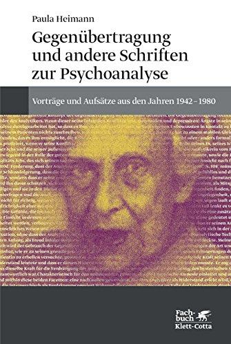 Gegenübertragung und andere Schriften zur Psychoanalyse: Vorträge und Aufsätze aus den Jahren 1942-1980 (German Edition)