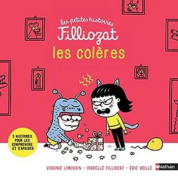 Les colères - Les petites histoires Filliozat - Dès 4 ans (03)