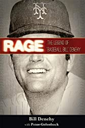 Rage: The Legend of Baseball Bill Denehy by Bill Denehy (2014-04-08)