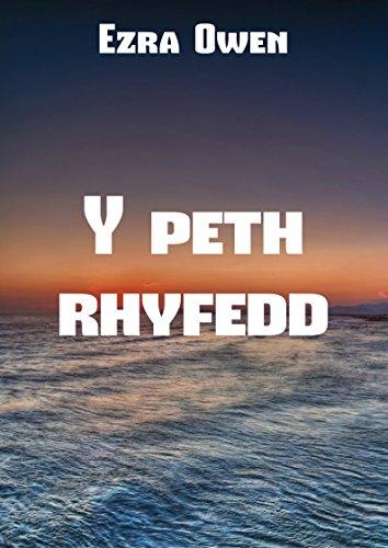 Y peth rhyfedd (Welsh Edition) por Ezra  Owen