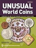 Unusual World Coins (Unusual World Coins: Companion Volume to Standard Catalog of World)