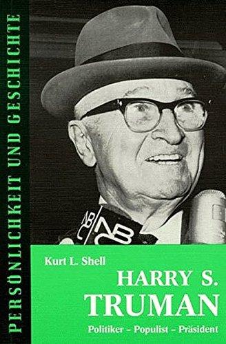 Harry S. Truman: Politiker, Populist, Präsident (Persönlichkeit und Geschichte)