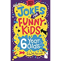 Jokes for Funny Kids: 6 Year Olds (Buster Laugh-a-lot Books)