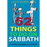 52 Things to Do on Sabbath: Fun Ideas for Spiritual Activities (English Edition)