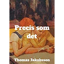 Precis som det (Swedish Edition)
