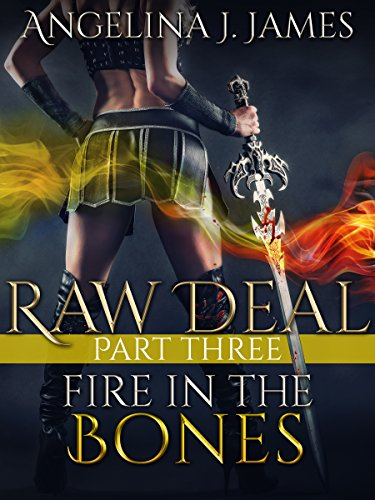 RAW DEAL: Part 3 - Fire In The Bones