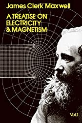A Treatise on Electricity and Magnetism (Dover Books on Physics)