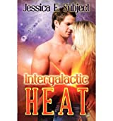 Subject, Jessica E [ Intergalactic Heat ] [ INTERGALACTIC HEAT ] Nov - 2012 { Paperback }