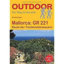 Mallorca GR 221: Route der Trockensteinmauern (Der Weg ist das Ziel)
