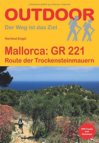 Preisvergleich Produktbild Mallorca GR 221: Route der Trockensteinmauern (Der Weg ist das Ziel)