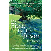 The Field by the River: Uncovering the Nature of Country Life