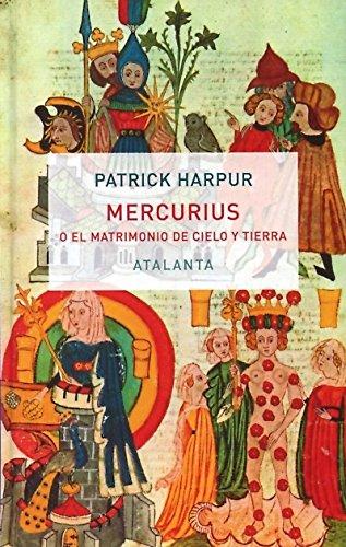 Mercurius O El Matrimonio De Cielo Y Tierra (IMAGINATIO VERA) por Patrick Harpur