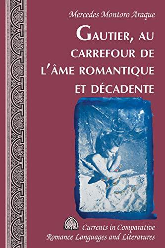 Gautier, Au Carrefour De L'âme Romantique Et Décadente
