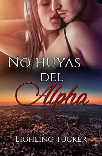 No huyas del Alpha : Devoradores (romántica, autoconclusivo) (Spanish Edition)