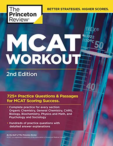 MCAT Workout, 2nd Edition: 725+ Practice Questions & Passages for MCAT Scoring Success (Graduate School Test Preparation) (Princeton Mcat Prep)