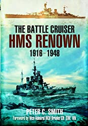 The Battle-Cruiser HMS Renown 1916-48