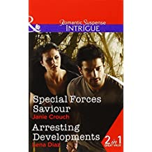 Special Forces Saviour: Special Forces Saviour / Arresting Developments (Omega Sector: Critical Response, Book 1) by Janie Crouch (2015-12-17)