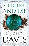 See Delphi and Die: A Marcus Didius Falco Novel by Lindsey Davis (August 05,2013)