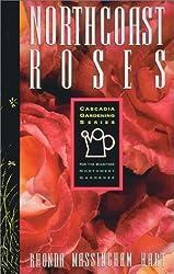 North Coast Roses (Cascadia Gardening Series) by Rhonda Massingham Hart (1993-04-03)
