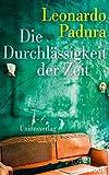 Die Durchlässigkeit der Zeit: Roman - Leonardo Padura