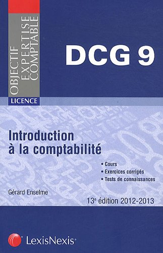 Introduction  la comptabilit 2012-2013. Cours - Exercices corrigs - Tests de connaissances.
