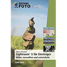 Adobe Photoshop Lightroom 5 für Einsteiger: Bilder verwalten und entwickeln (mitp Edition FotoHits)