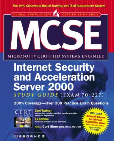 MCSE Internet Security and Acceleration Server 2000 Study Guide, w. CD-ROM (Certification Study Guides) (Isa Certification Study Guide)