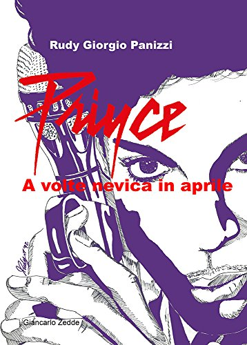 Prince. A volte nevica in aprile