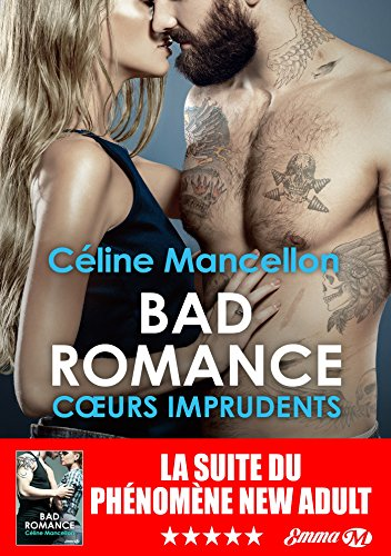 Bad Romance : Coeurs imprudents: Bad Romance, T3 par [Mancellon, Céline]