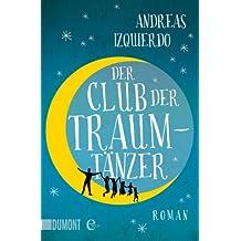 Der Club der Traumtänzer: Roman
