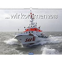 ...wir kommen 2018: Der Kalender über die Arbeit und Aufgaben der Deutschen Gesellschaft zur Rettung Schiffbrüchiger