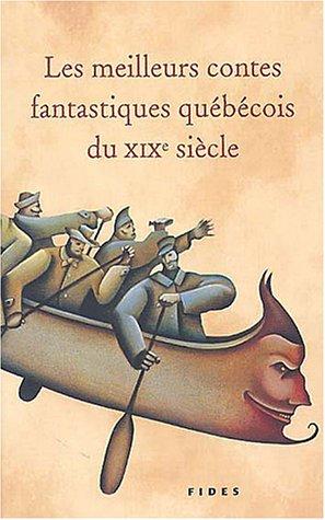 Meilleurs contes fantastiques québécois du XIXe siècle