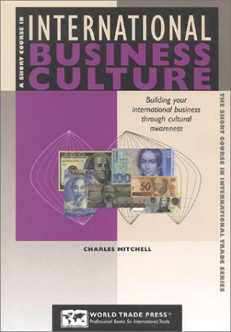 Short Course In Iternational Business Culture