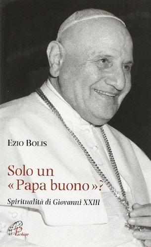 Solo un papa buono? Spiritualità di Giovanni XXIII