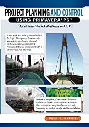 Project Planning and Control Using Primavera P6: for All Industries Includind Versions 4 to 7