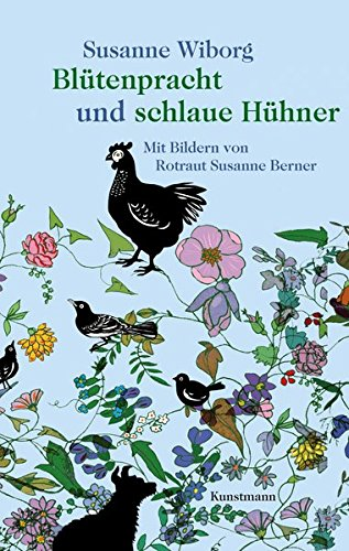 Blütenpracht und schlaue Hühner