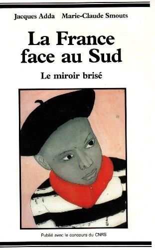 La France face au Sud : Le miroir brisé par Jacques Adda, Marie-Claude Smouts