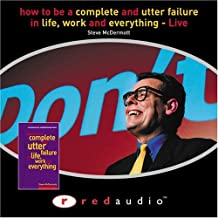 How to Be a Complete & Utter Failure--live
