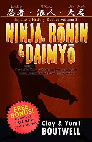 Ninja, Ronin, and Daimyo Japanese Reader: The Easy Way to ...