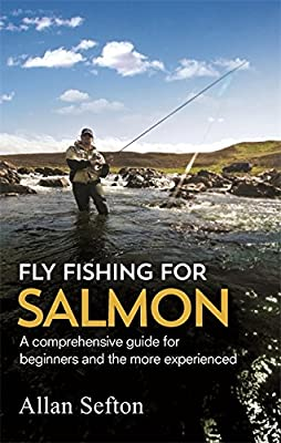 Fly Fishing For Salmon: Comprehensive guidance for beginners and the more experienced (Painted Smile) from Robinson